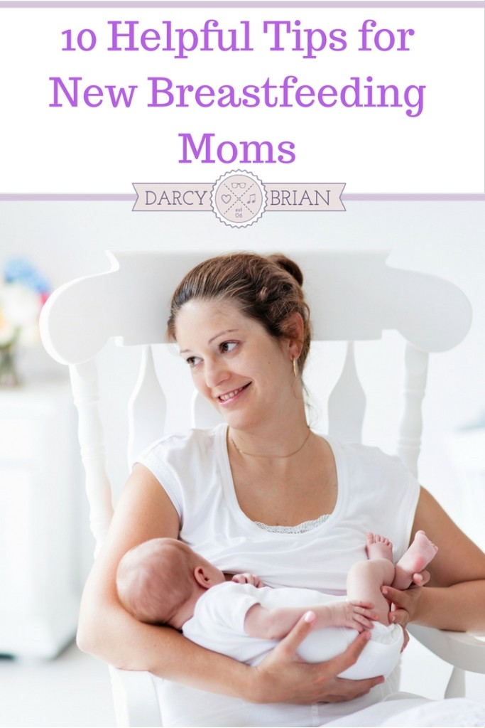 10 Helpful Tips for New Breastfeeding Moms