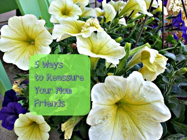 5 ways to reassure moms