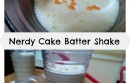 Nerdy Cake Batter Shake Recipe #TrickUrTreat #shop