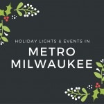 Holiday Lights & Events in Milwaukee