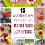 Check out these Valentine's Day Recipes for yummy Homemade Lemonade!