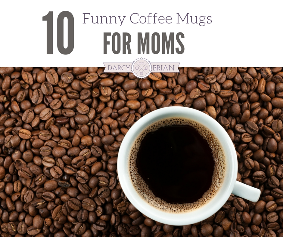 Never drink your morning coffee out of a plain cup again! These funny coffee mugs for moms are perfect if you need a gift for a birthday or Mother's Day.