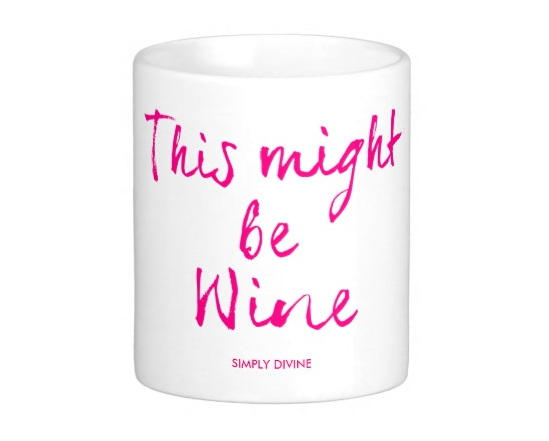 The perfect mug for coffee or wine from Zazzle