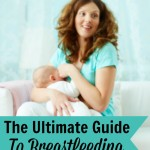 Our Ultimate Guide To Breastfeeding is a great beginning to your new journey as a nursing mom!