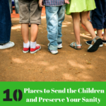 Love these! Practical tips with a sense of humor. Wondering how to keep the kids entertained and out of your hair? Check out these 10 Places to Send the Children and Preserve Your Sanity This Summer.