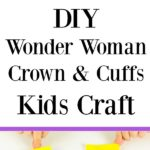 Super fun kids craft! Make your own DIY Wonder Woman Crown and Cuffs using this simple to follow paper plate craft tutorial! This easy Costume idea is perfect for dress up and pretend play, a superhero birthday party, or even Halloween!