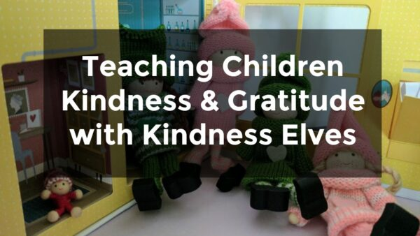 Tips on how to use Kindness Elves to teach kids about kindness and gratitude.