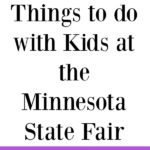 Planning a trip to the Minnesota State Fair? Check out our tips and suggestions for kid friendly activities to make it a fun family trip!