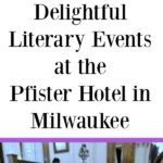 These events are wonderful for local visitors and traveling guests! Learn about a series of literary events at the Pfister Hotel in Milwaukee, Wisconsin. This lovely hotel is more than a place to stay while traveling! There are events for kids and adults. #familytravel #milwaukee #familyactivities