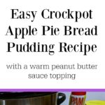 This is so good and so easy to make! Enjoy fall with this easy and delicious Crockpot Apple Pie Bread Pudding Recipe with a warm peanut butter sauce. The perfect fall slow cooker dessert! {AD} #RecipesThatCrock #SeasonalSolutions #CollectiveBias #crockpot #slowcooker #applerecipes #falldesserts #fallbreakfast