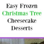 Aren't these frozen Christmas tree cheesecakes cute? Save time with this mini dessert hack. Your guests will love these fun and tasty treats! #MadeWithLove #Meijer #ad