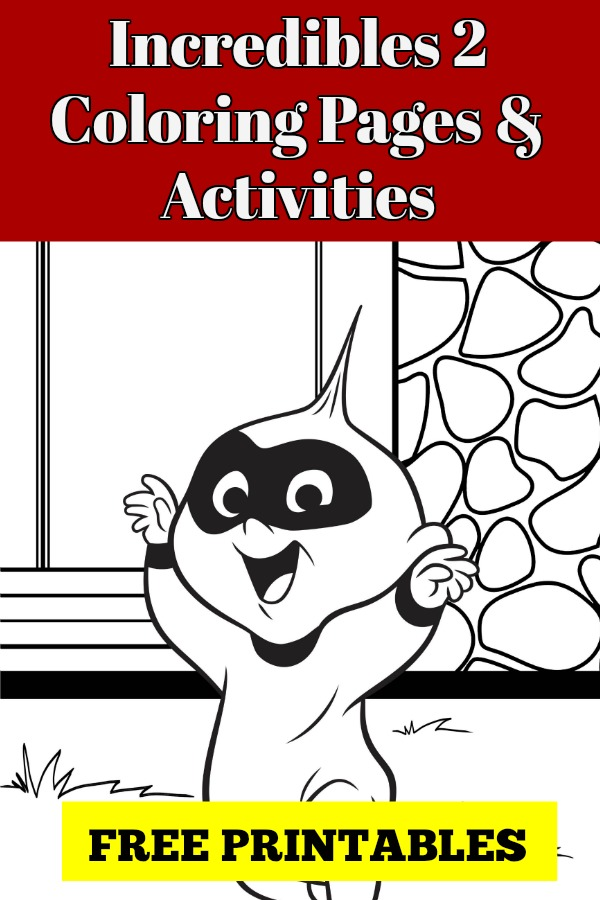 Keep The Kids Busy With These Fun Incredibles 2 Coloring Pages And Free Printable Activities