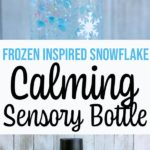 Two images of completed snowflake sensory bottles and text overlay. Top image shows bottle close up and bottom image is farther away.