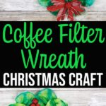 Photo collage of coffee filter wreath craft with text overlay.