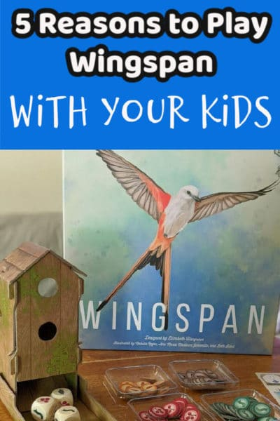 Box cover for Wingspan board game standing up on table next to game pieces. white text overlay on blue background states 5 reasons to play Wingspan with your kids.