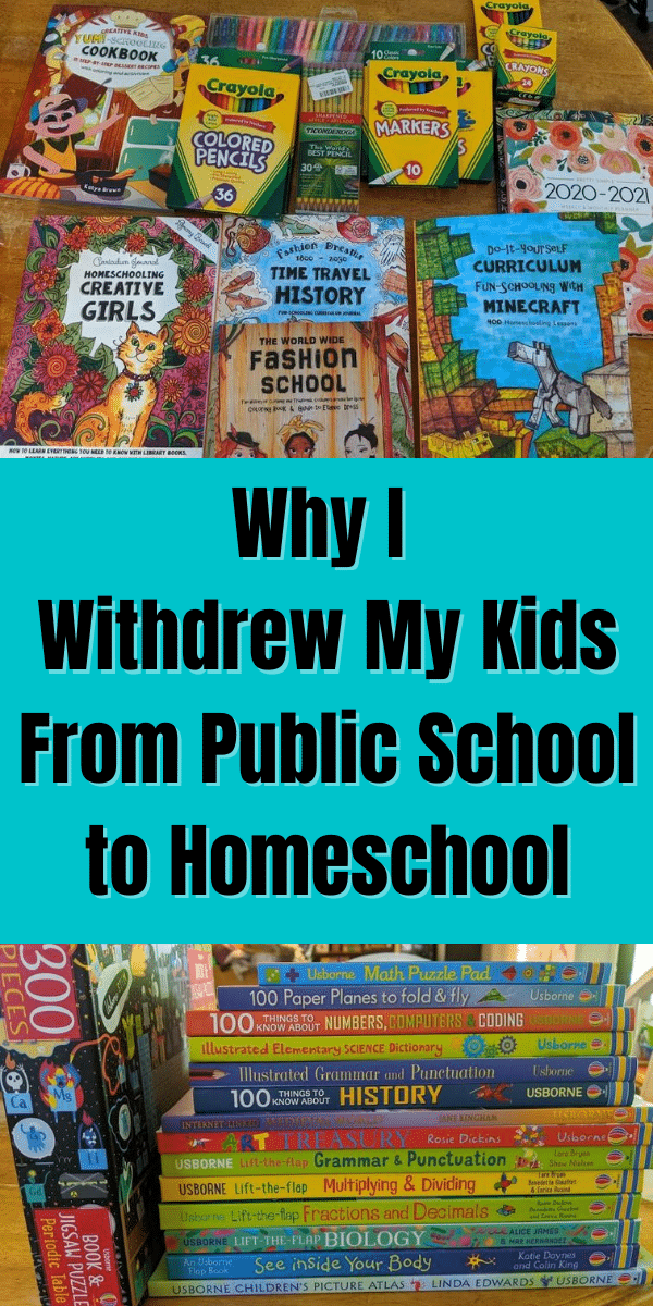 Pictures of homeschool school supplies featuring crayons, funschool journals, and books. Light blue square in the middle with a black text overlay says Why I Withdrew My Kids From Public School to Homeschool