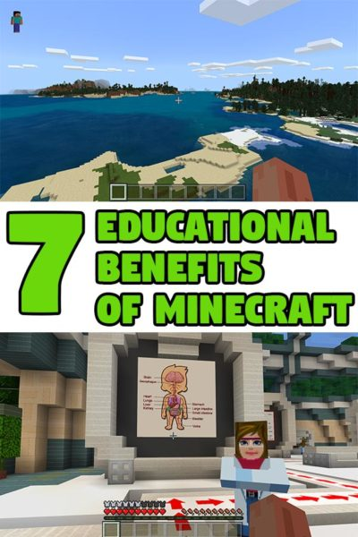 Image with screenshot of water and land terrain at top and in Minecraft and anatomy educational pack on bottom with text overlay in the middle 7 Educational Benefits of Minecraft