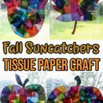 Collage image of completed acorn, leaf, apple, and pumpkin tissue paper suncatchers. Text overlay in middle reads Fall Suncatchers Tissue Paper Craft.