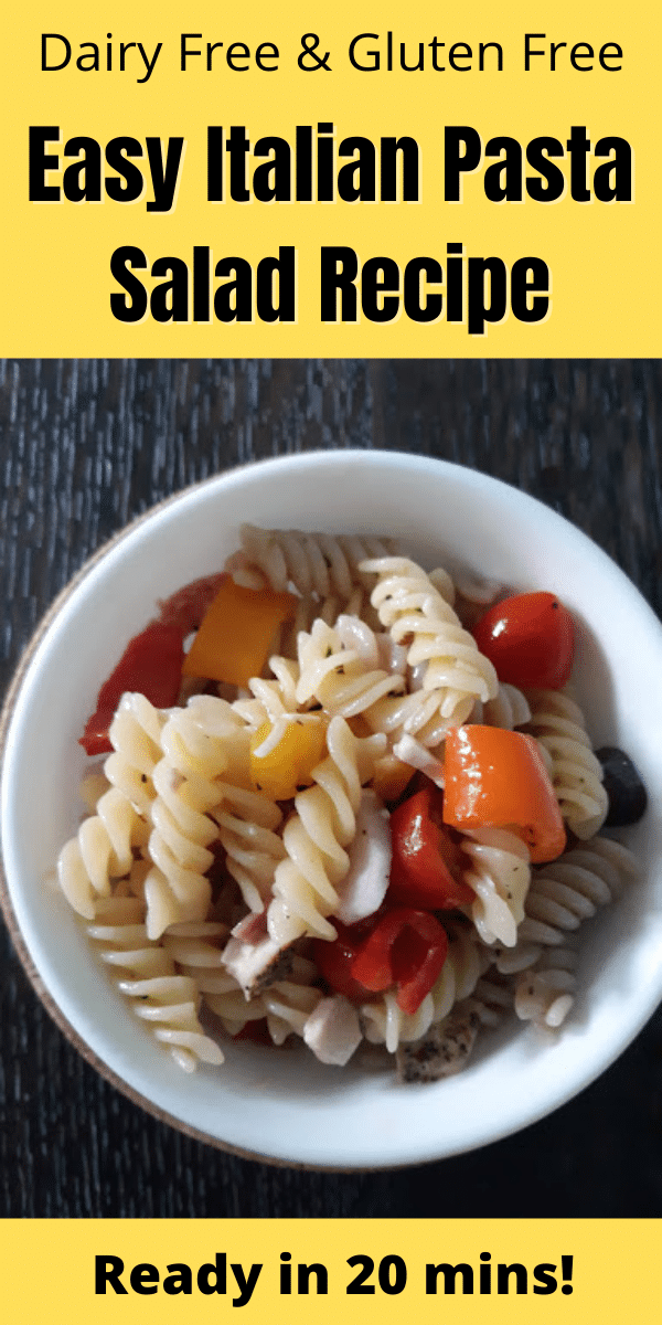 Yellow background with black text Dairy Free & Gluten Free Easy Italian Pasta Salad Recipe above picture of the pasta salad in a white bowl.