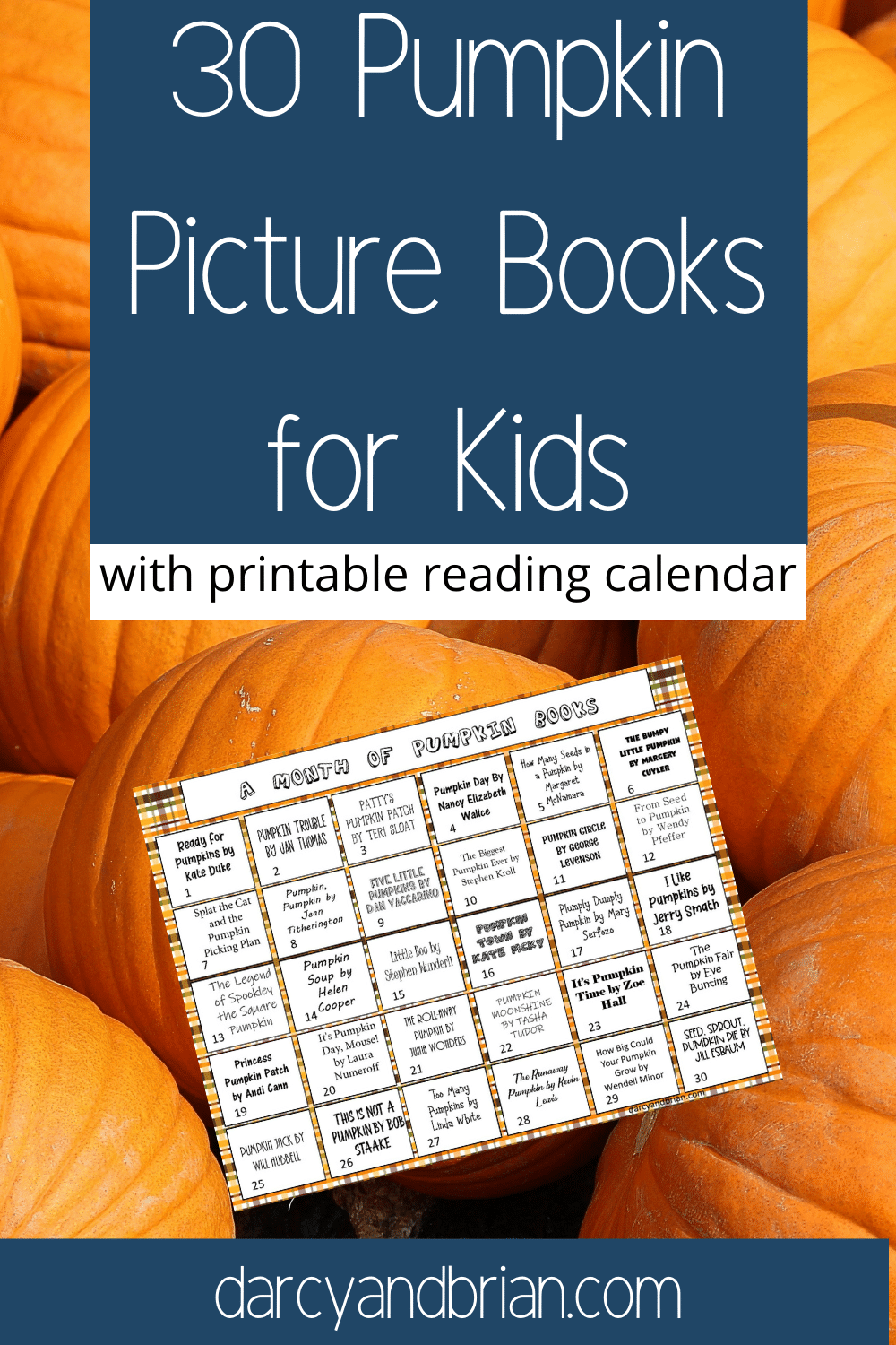 White text in dark blue square says 30 Pumpkin Picture Books for Kids. Preview image of printable calendar all on a background image of a pile of pumpkins.