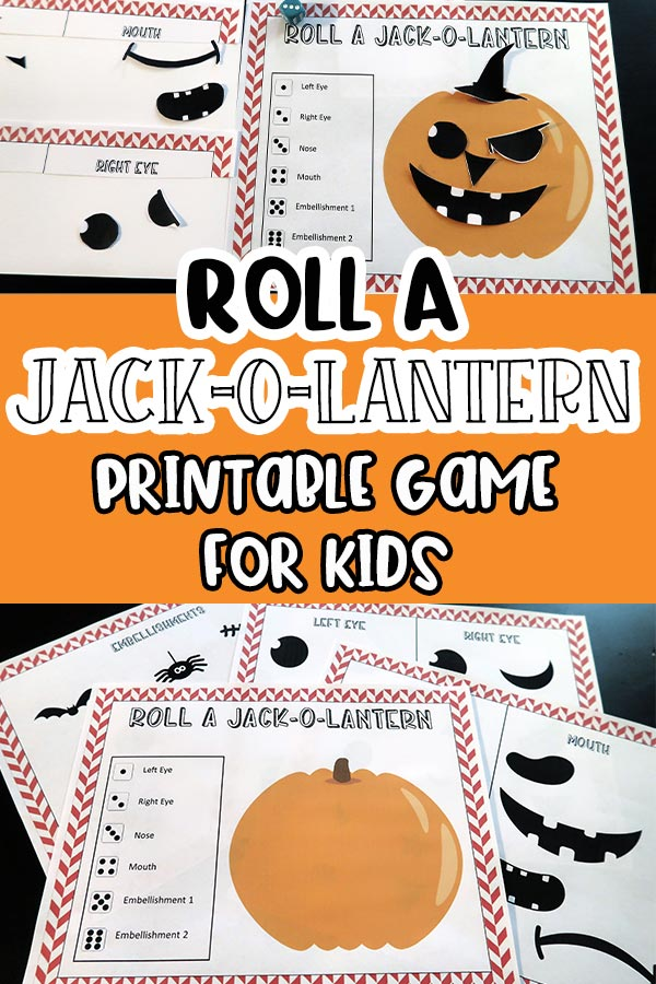 Printed pages for Roll a Jack-O-Lantern game on table and image of one sheet with decorated pumpkin face. Orange box between images with text overlay states Roll A Jack-O-Lantern Printable Game For Kids.