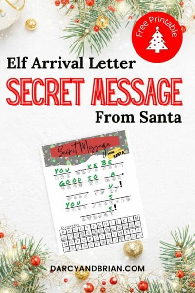 Black and red text read Free Printable Elf Arrival Letter Secret Message From Santa with preview of printable with part of the message written with green text. Background is white with evergreen branches and small ornaments along top and bottom borders.