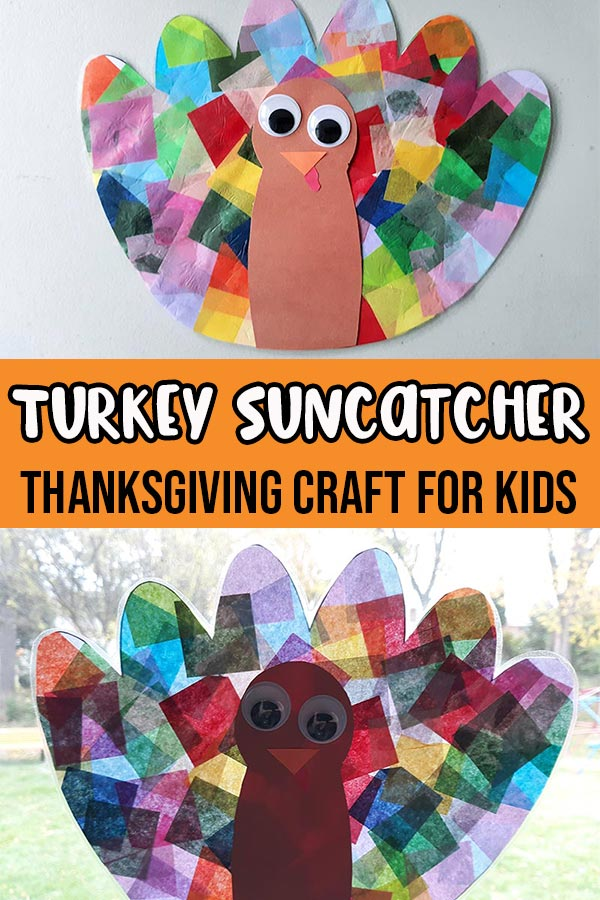 Finished turkey suncatcher at top of image with turkey hanging in bright window on bottom of image. Middle of image has an orange rectangle with the text Turkey Suncatcher Thanksgiving Craft for Kids.