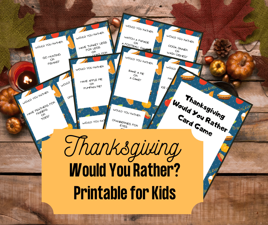 Preview of six pages of printable would you rather question cards and cover page fanned out over fall themed photo background. Orange box with black text states Thanksgiving Would You Rather? Printable for Kids.