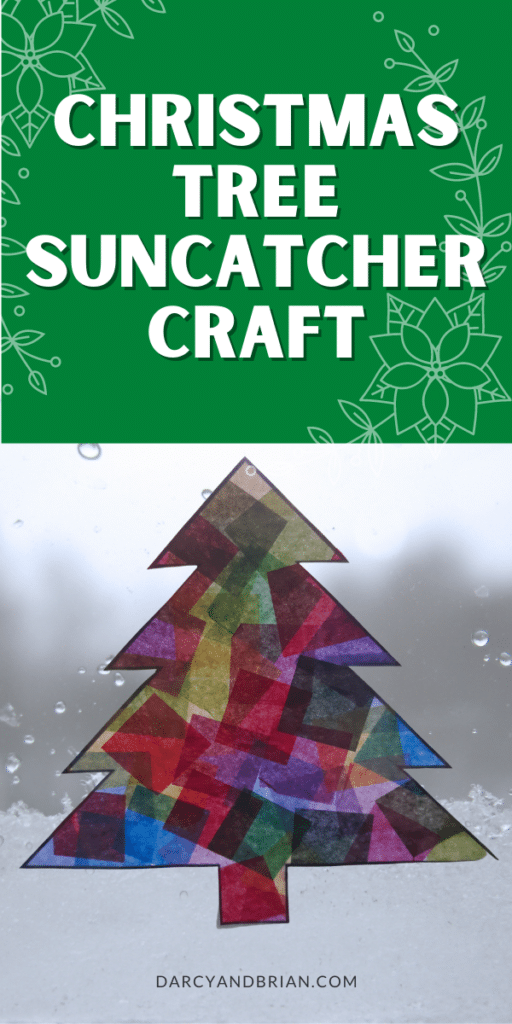 Completed Christmas Tree suncatcher made with tissue paper on snowy window. Above craft project is a green square with white text that says Christmas Tree Suncatcher Craft.