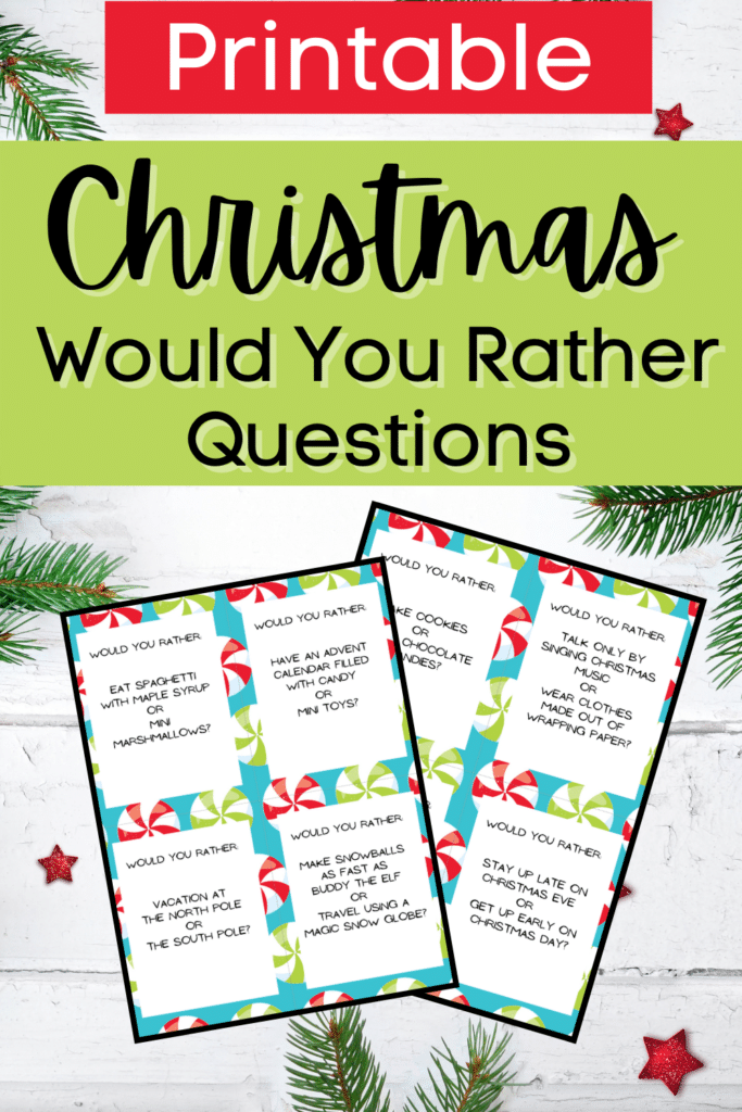Printable is in white text on a red rectangle. Christmas Would You Rather Questions is in black text on a light green rectangle. Preview image of two pages of would you rather question cards on a white background with evergreen branches and a few small red stars.