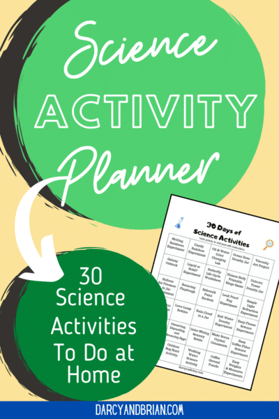 Big light green circle at top with white text that reads Science Activity Planner with white arrow pointing at smaller darker green circle below which reads 30 Science Activities To Do at Home. Small image of printable activity calendar. All of this on a light yellow background.