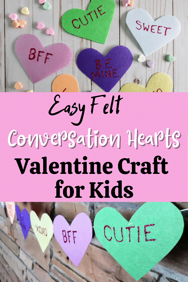 Felt hearts decorated with sayings like conversation hearts laying on light background with small candy conversation hearts sprinkled around. Pink box with black and white text reads Easy Felt Conversation Hearts Valentine Craft for Kids. Bottom of image shows felt hearts strung together to make a garland.