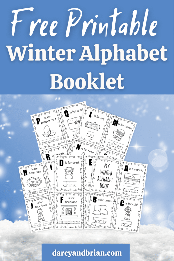 White text on blue background states Free Printable Winter Alphabet Booklet. Below that show small pages of the booklet on a snowy wintery background.