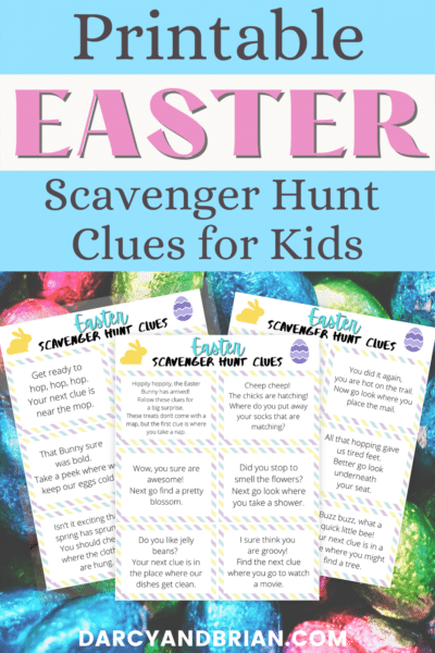 Black and pink text on light blue and white reads Printable Easter Scavenger Hunt Clues for Kids above preview image of three pages of scavenger hunt clues overlapping each other on a background of bright, foil covered chocolate eggs.