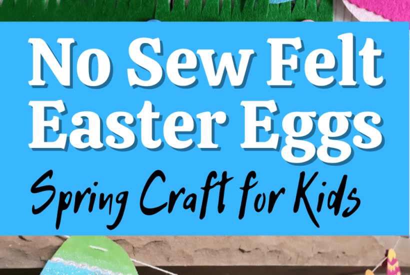 Light blue rectangle in center of image with white and black text that reads No Sew Felt Easter Eggs Spring Craft for Kids. Above text are four completed felt eggs in multiple colors and below text are felt eggs strung up as a banner on a mantle.