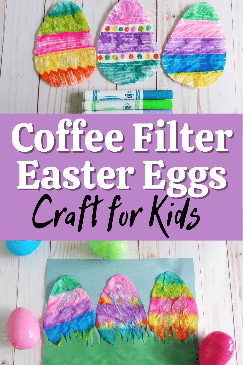 Three coffee filter egg shapes colored with markers lined up next to each other above some markers. White and black text over light purple rectangle in the middle says Coffee Filter Easter Eggs Craft for Kids. Bottom shows three finished coffee filter Easter eggs glued to blue construction paper with green fringe cut construction paper along the bottom. Plastic eggs laying around the craft project.
