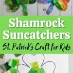 Top shows two completed shamrock suncatchers. The left one is in different shades of green and the right one is rainbow colored. Middle has white and black text on a green background that says Shamrock Suncatchers St. Patrick's Craft for Kids. Bottom shows an in process shot of gluing green tissue paper squares to shamrock template.