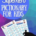Big blue circle at top with Printable in black text and Superhero Pictionary for Kids in white text. Preview image of two printable pages on a multi-colored textured background with the silhouette of a person wearing a cape in the lower right hand corner.