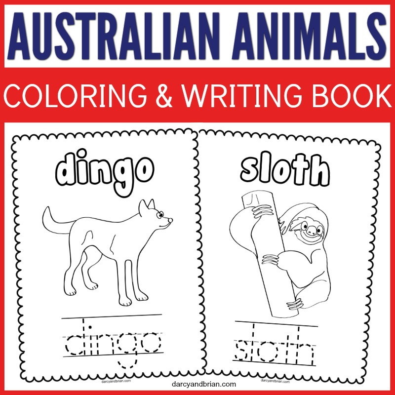 Australian Animals in dark blue text along the top. Coloring & Writing Book in white text on red above preview image of the dingo and sloth printable sheets.