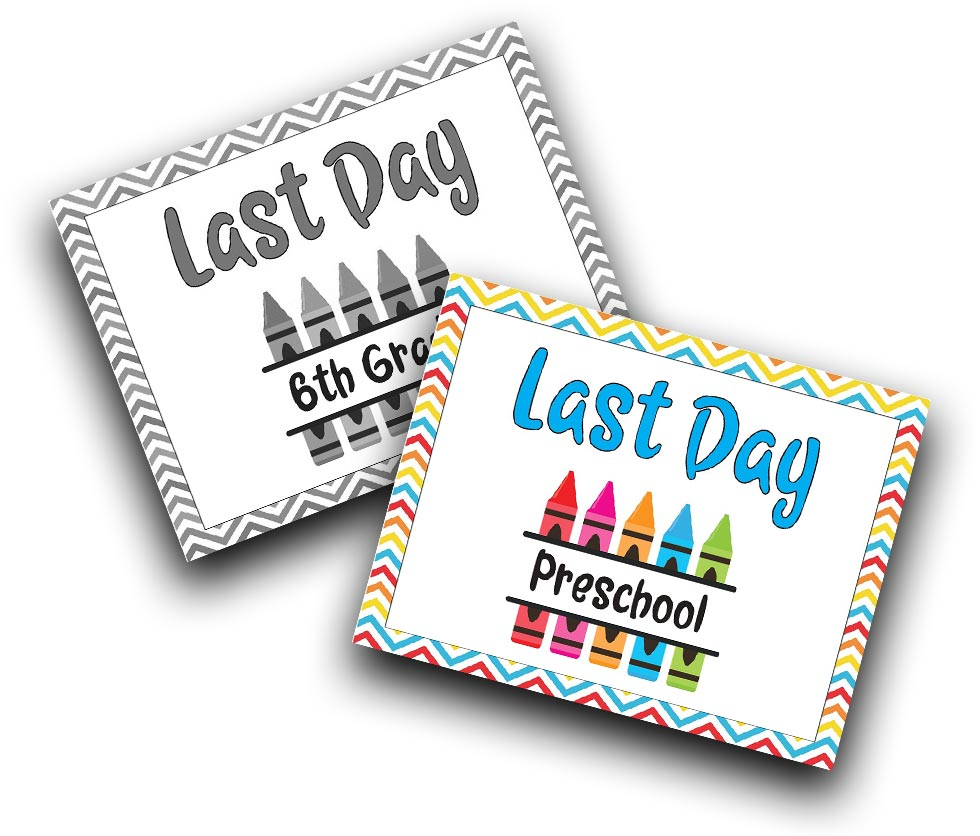Preview of Last Day 6th Grade sign in black and white tilted to the left. Last Day Preschool sign in color tilted to the right and slightly overlapping 6th grade sign.