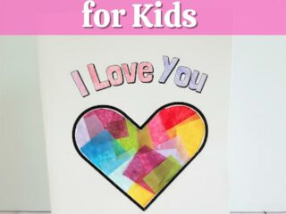 White text over light pink rectangle at top of image reads Printable Homemade Card for Kids. White cardstock folded to create a card is standing up. The words on the front of the card say I Love You to Pieces and are colored in. The heart in the center is decorated with overlapping colors of tissue paper.