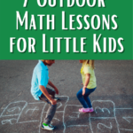 White text on dark green says 7 Outdoor Math Lessons for Little Kids. Below text is an image of two children playing hopscotch.