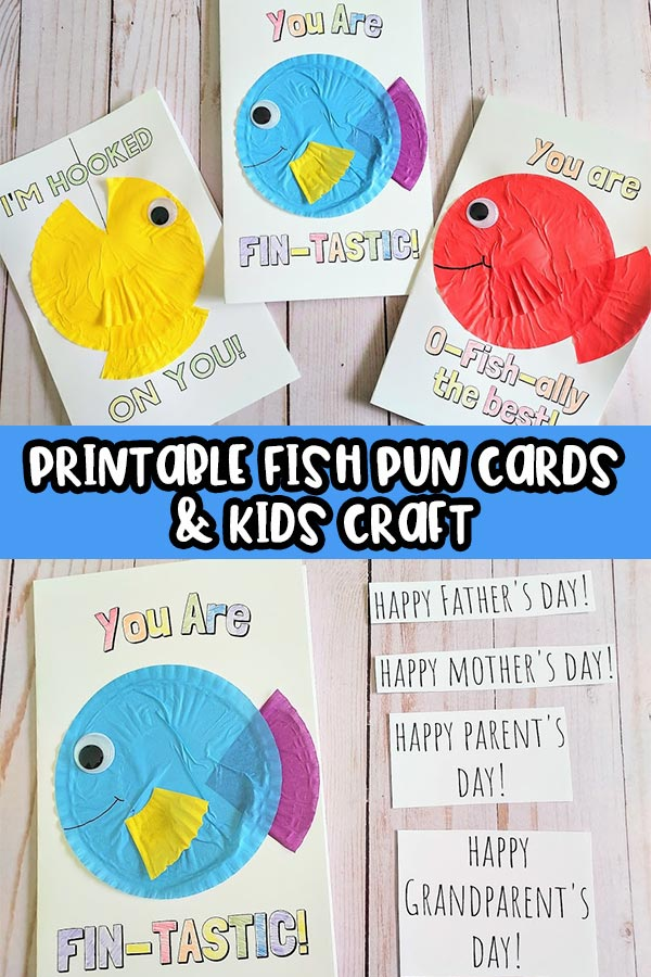 Top show three completed printable fish pun cards with cupcake liner fish craft on front. The cards say I'm Hooked On You, You Are Fin-Tastic, and You Are O-fish-ally the best! Bottom half is a picture of the fin-tastic fish card laying next to cut out phrases to glue inside: Happy Father's Day, Happy Mother's Day, Happy Parent's Day, and Happy Grandparent's Day. White text outlined in black on thin blue rectangle across the middle says Printable Fish Pun Cards & Kids Craft.