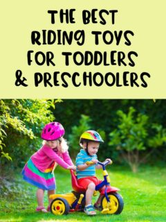 Black text on light yellow background says The Best Riding Toys for Toddlers & Preschoolers. Below is a photo of white siblings preschool aged wearing helmets and playing with a tricycle on a green lawn.
