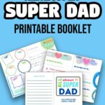 White and black text at the top says All About My Super Dad Printable Booklet. Below text are preview images of three printable pages overlapping each other. Everything is on a light blue background.