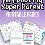 White text with black outline at top says All About My Super Parent. White text underneath says Printable Pages. Image shows three of the pages overlapping each other. Everything is on a dark purple to white gradient background.