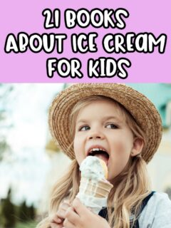 White text outlined in black on a bright pink background says 21 Books About Ice Cream For Kids above a photo of a young white girl with long blonde hair wearing a sun hat and licking an ice cream cone outside.