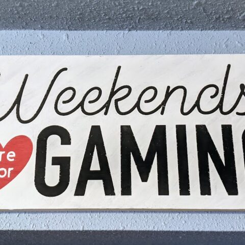 Weekends Are For Gaming Sign Cricut Project